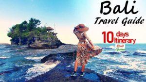 Bali Travel Guide – 10 Days Bali Travel Itinerary | Bali Maps