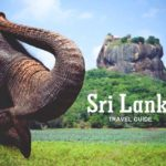 Sri Lanka Travel Guide | Everything you Need to Know Before Traveling